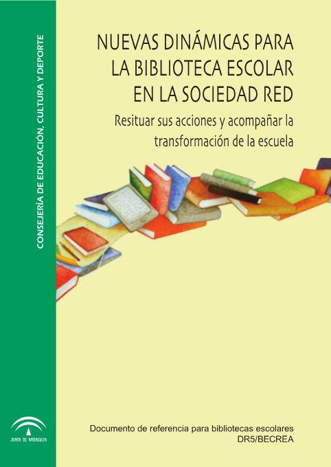 Nuevas dinámicas de la bibliotecas escolar en la sociedad red