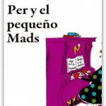 PER Y EL PEQUEÑO MADS
